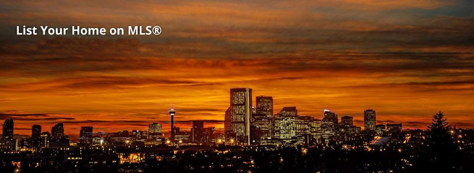List Your Home on MLS® for $699.00 + GST | Calgary at Sunset